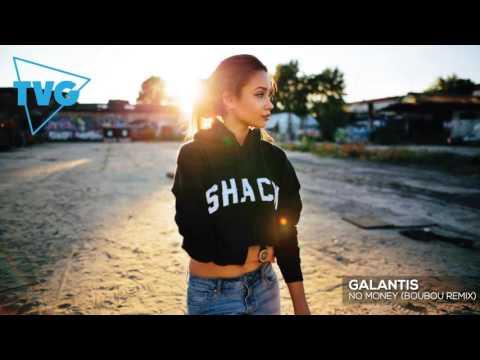 Galantis - No Money Boubou Remix
