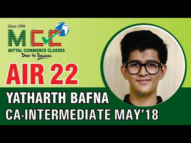 All India IPCC 22nd Ranker (AIR-22) Yatharth Bapna Interview, CA-Intermediate - May 2018
