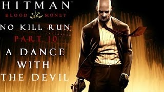 Hitman Blood Money: No Kill (And Other Stuff) - Part 10 - A Dance With The Devil