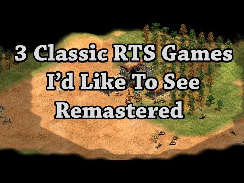 3 Classic RTS Games I'd Like To See Remastered