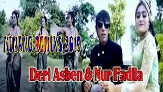 MINANG REMIXS 2019  DERI ASBEN & NUR FADILA