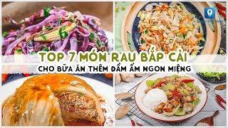TOP 7 MÓN RAU CẢI BẮP CẢI cho bữa ăn thêm đầm ấm ngon miệng | Feedy VN
