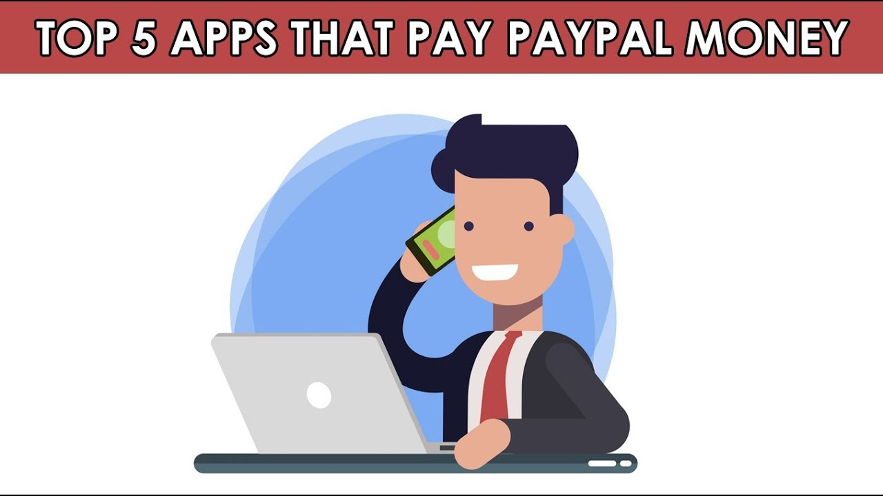 Repeat Only The Top 5 Apps That Pay You PayPal Money Fast in