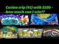 Casino trip with $100  + $50 free play ****** BIG WIN???  or BUST???