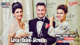 LIVIA CELEA STREATA - SUPER COLAJ MUZICA DE PETRECERE LIVE 2017-2018 NOU NUNTA SARBA SI HORA