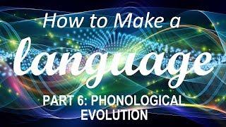 Wie man eine Sprache - Teil 6: Phonologische Evolution