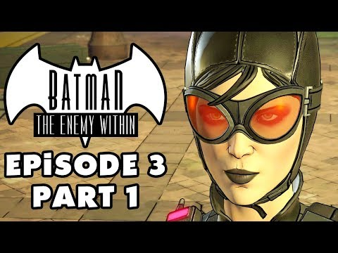 CATWOMAN! - Batman: The Enemy Within - Episode 3: Fractured Mask - Gameplay Part 1 (Telltale)