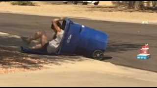Our crazy neighbor goes dumpster diving in our trash bin