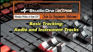 Studio One LiveStream - Basic Tracking: Audio and Instrument Tracks