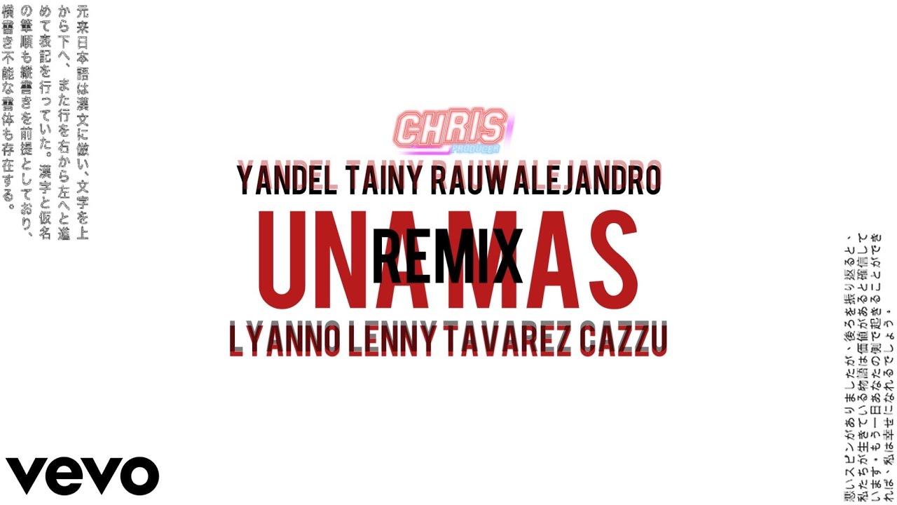 Yandel, Tainy - Una Más (Remix) Feat. Lenny Tavárez, Rauw Alejandro, Lyanno, Cazzu [Video Oficial]