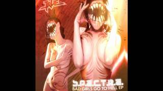 S.P.E.C.T.R.E. - Bad Girls Go To Hell