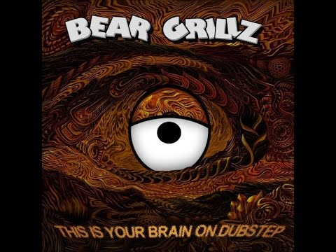 Bear Grillz - This Is Your Brain on Dubstep EP - Full Album