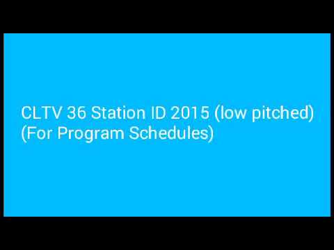 CLTV 36 Station ID 2015 (low pitched) - YouTube