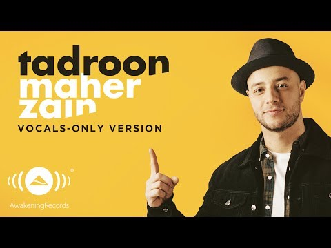 Maher Zain - Tadroon | ماهر زين | (Vocals Only - بدون موسيقى) | Official Lyric Video