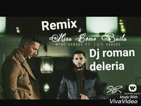 Nyno Vargas Ft. Luis Vargas Mira Como Baila Remix Salsero Dj Roman Deleria