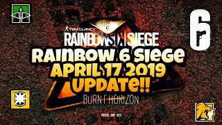 Rainbow 6 Siege April 17, 2019 Update 1.65!!! All the Important Changes and Details!!!