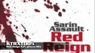 KTRXT005 - Sarin Assault - Red Reign E.P. - mix 2013