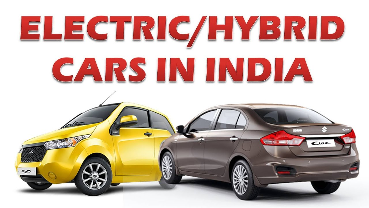Top Electric Hybrid Cars In India Youtube