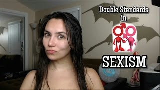 Naked Truth on DOUBLE STANDARDS IN SEXISM
