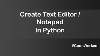 Create Text Editor / Notepad In Python   Tkinter Tutorial