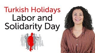 Turkish Holidays - Labor and Solidarity Day - Emek ve Dayanışma Günü