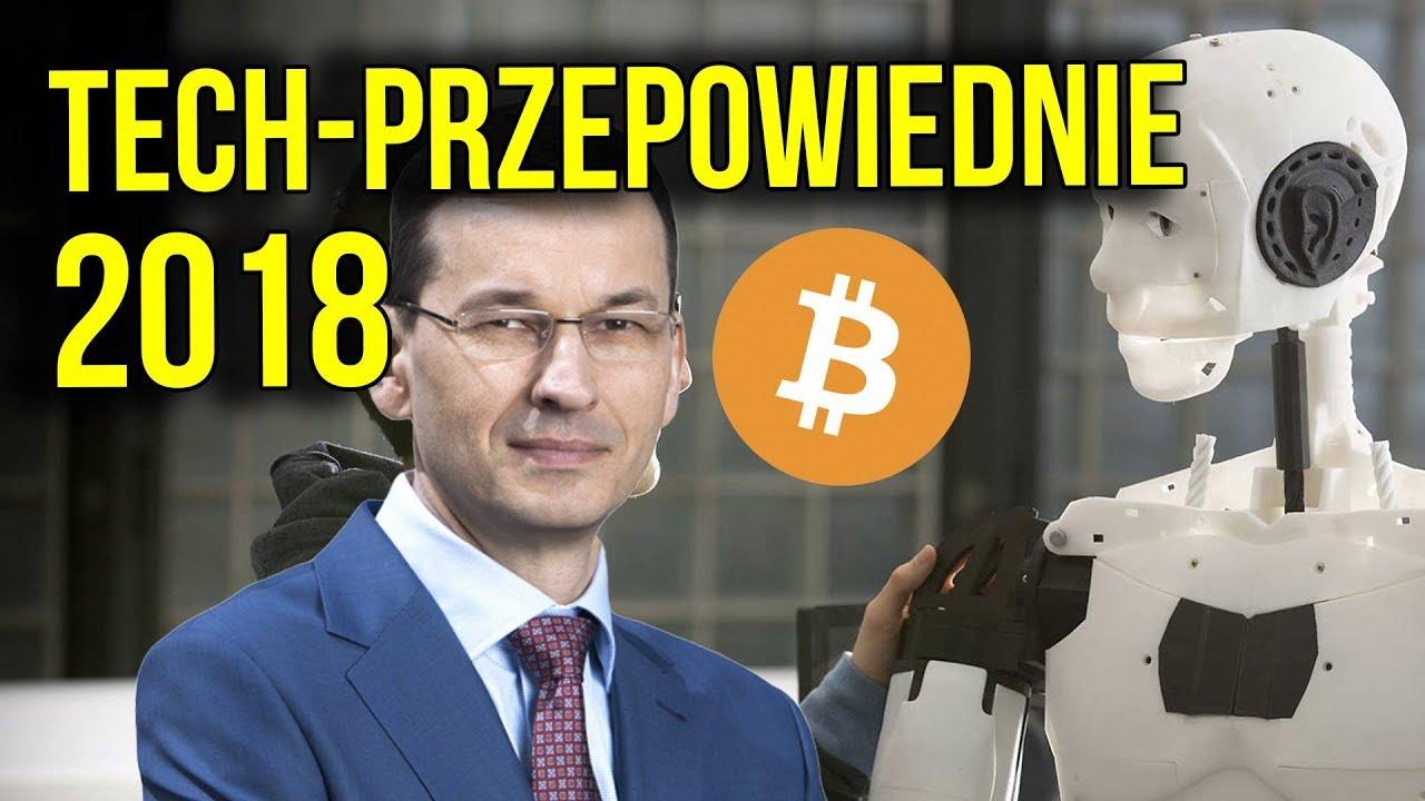 Technologiczne Przepowiednie na 2018 – Bitcoin, Morawiecki i Sztuczna Inteligencja