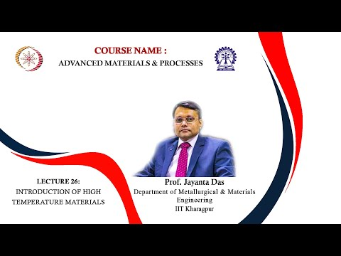 Lecture 26: Introduction of High Temperature Materials