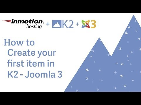 How To Create Your First Item In K2 - Joomla 3