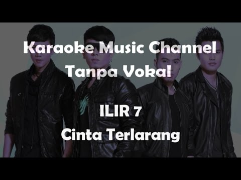 Karaoke ILIR 7 - Cinta Terlarang   Tanpa Vokal