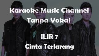 Karaoke ILIR 7 - Cinta Terlarang | Tanpa Vokal