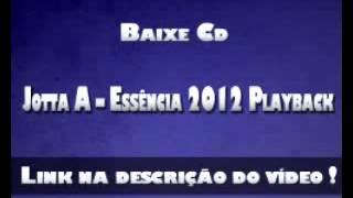 CD Completo - Jotta A Essência Playback 2012