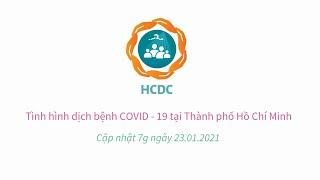 [HCDC] COVID-19: Tình hình dịch bệnh tại Thành phố Hồ Chí Minh (cập nhật 7g ngày 23/01/2021)