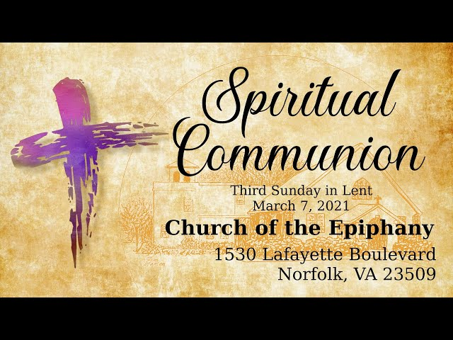 Spiritual Communion, Third Sunday in Lent - March 7, 2021