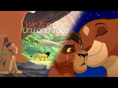 We Are One | Uru and Taka [Scar] ♥ Lion King Crossover