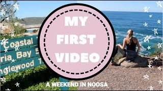 My First Video | A Weekend in Noosa