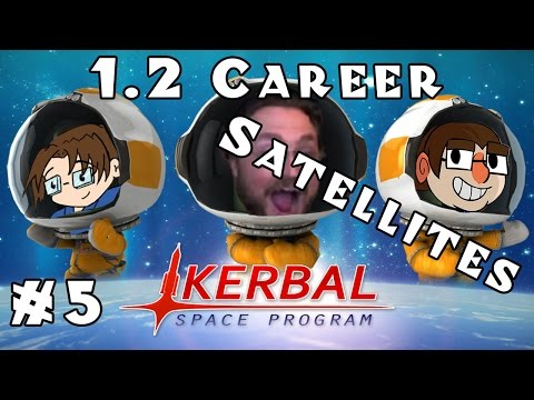 Let's Play: Kerbal Space Program - 1.2 Career Mode! - Ep. 5: Satellites!