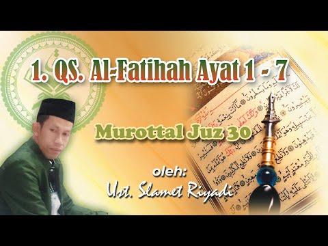 1 Qs Al Fatihah 1 7 Murottal Juz Amma Ust Slamet Riyadi