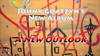FREE Mp3 Download of Johny Goatzyn's NEW ALBUM: A New Outlook