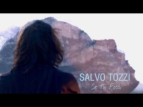 Salvo Tozzi - Se Tu Fossi (Official Video)