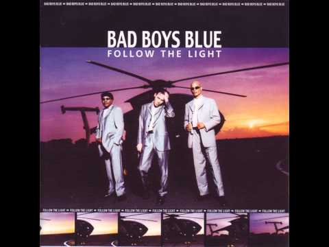 Bad Boys Blue - Follow The Light - Thinking About You