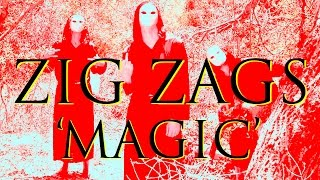 "Zig Zags ""Magic"" (Official Music Video)"