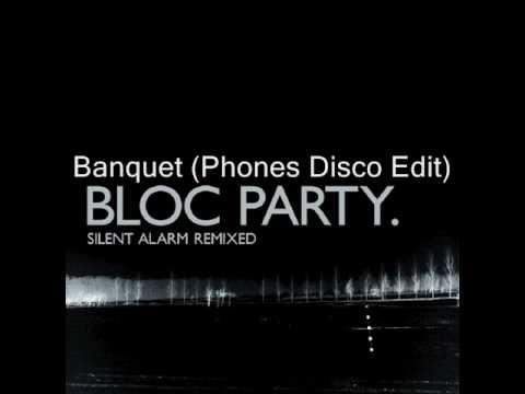 Bloc Party - Banquet (Phones Disco Edit)