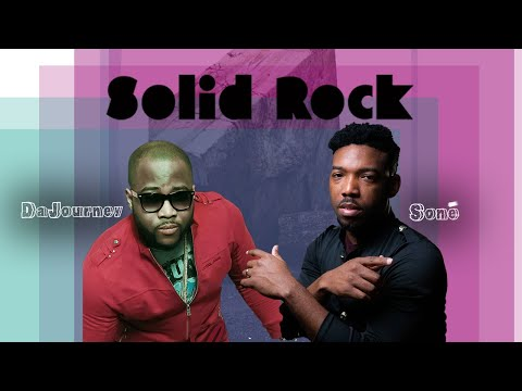 Da Journey + Soné   Solid Rock Official Audio