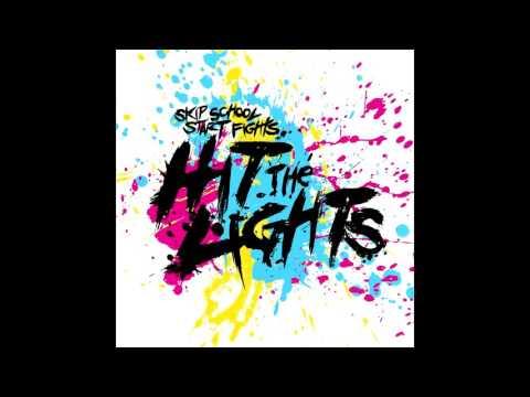 Hit The Lights Skip School Start Fights (Full Album 2008)