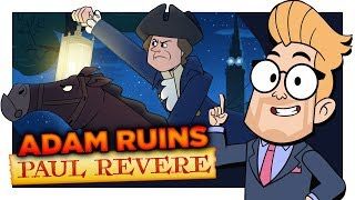 The Midnight Ruin of Paul Revere (with Chris Parnell) | Adam Ruins Everything