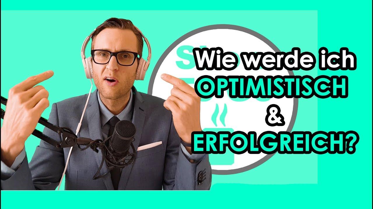 Wie Werde Ich Optimistisch Und Erfolgreich René Schwuchow Show