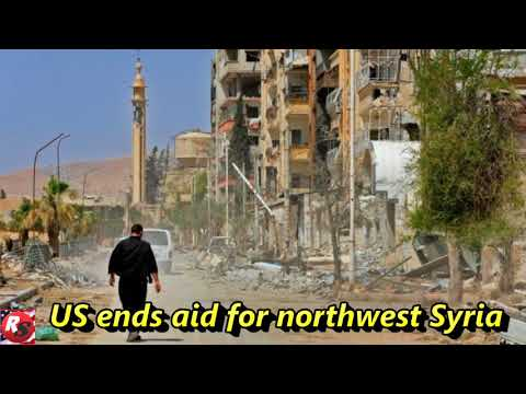US ends aid for northwest Syria: Report