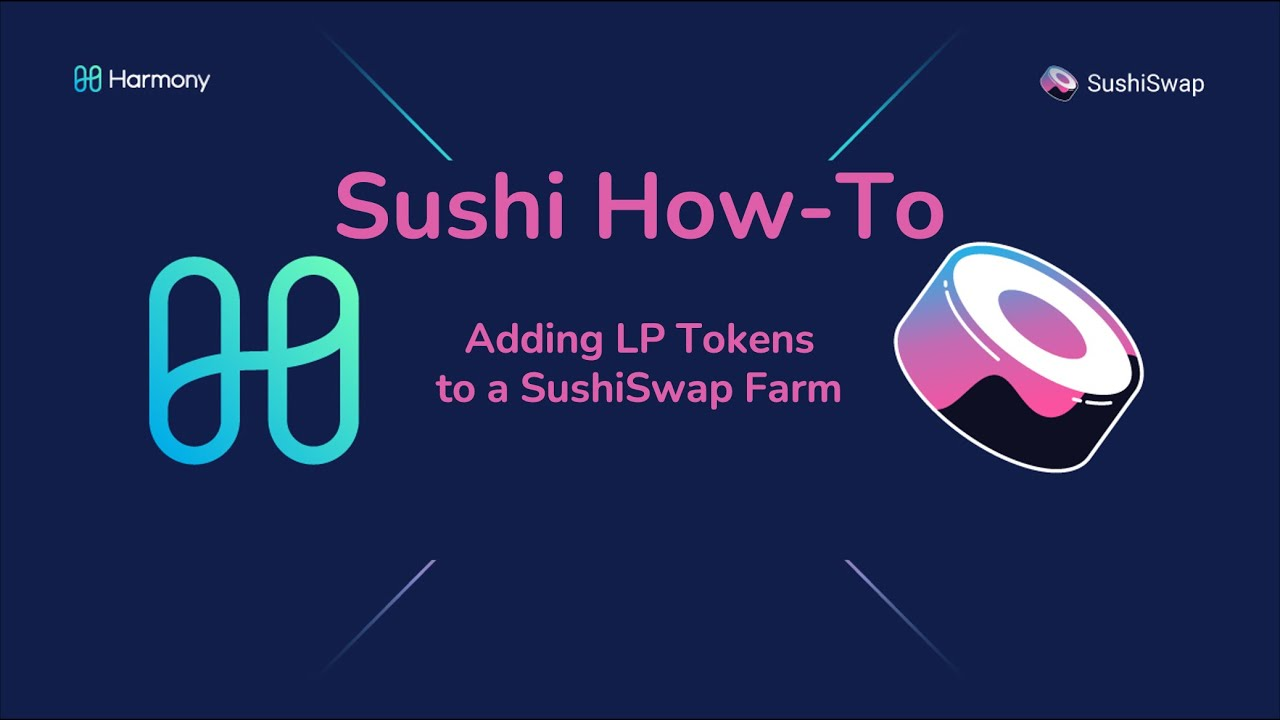 HOW-TO: Add Liquidity Provider Tokens to a Farm on SushiSwap.