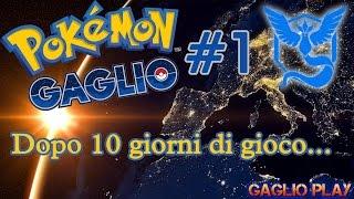 Pokemon GO #1 - Dopo 10 giorni di gioco...