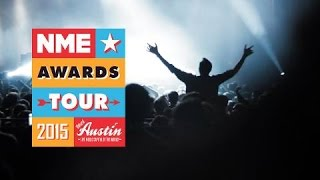 NME Awards Tour 2015 With Austin, Texas: 4 Bands, 11 Cities, The Story Of The Tour